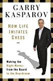 Book cover for How Life Imitates Chess: Making the Right Moves, from the Board to the Boardroom