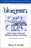 Blue Jean : What Young Women are Thinking, Saying, and Doing