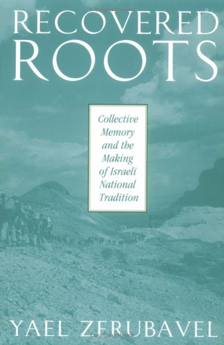an analysis of the historic book recovered roots by yael zerubavel Yael zerubavel, recovered roots: collective memory and the making of israeli national tradition (chicago and london: university of chicago press, 1995) xx + 340 pp israeli national memory that is rooted in eretz israel may indeed, as the title suggests, serve the needs of state-building and.