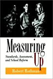 Measuring Up: Standards, Assessment, and School Reform (0787900559) by Robert Rothman