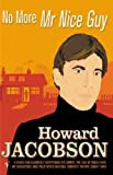 No More Mr. Nice Guy (0099274639) by HOWARD JACOBSON
