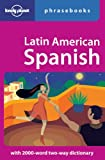 Lonely Planet Latin American Spanish Phrasebook (Lonely Planet Phrasebooks)