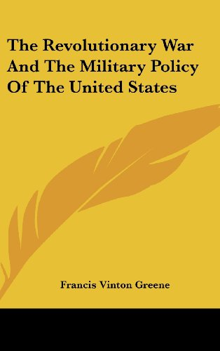 The Revolutionary War and the Military Policy of the United States
