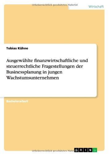 ausgewahlte-finanzwirtschaftliche-und-steuerrechtliche-fragestellungen-der-businessplanung-in-jungen