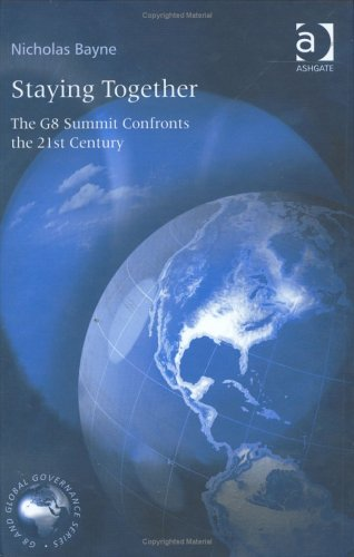 Staying Together: The G8 Summit Confronts the 21st Century (G8 & Global Governance)