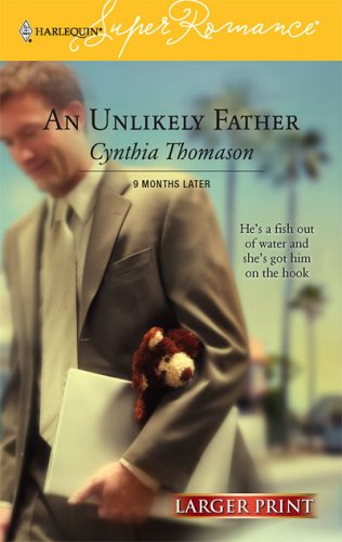 Unlikely Father, CYNTHIA THOMASON