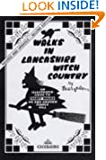 Walks in Lancashire Witch Country: An Illustrated Guide to 30 Short Circular Walks on and Around Pendle Hill (Jack Keighley's Northern England)