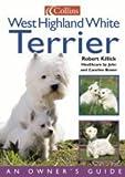 West Highland White Terrier (Collins Dog Owner's Guide) (Collins Dog Owner's Guides)