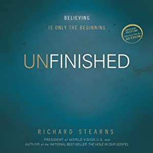 Unfinished: Believing Is Only the Beginning | [Richard Stearns]
