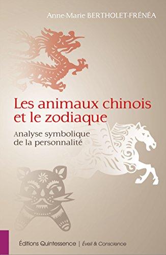 Les animaux chinois et le zodiaque: Analyse symbolique de la personnalité