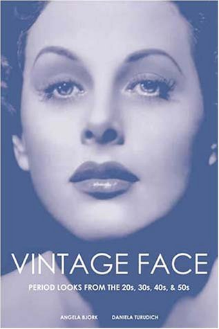 Vintage Face: Period Looks from the 20s, 30s, 40s, &amp; 50s