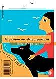 Le garçon au chien parlant/la fille qui parle à la mer par Claudine Galéa