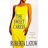 The Sweet Caressby Roberta Latow