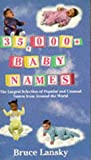 35, 000+ Baby Names: Largest Selection of Popular and Unusual Names from Around the World (088166216X) by Bruce Lansky