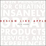 img - for Design Like Apple: Seven Principles For Creating Insanely Great Products, Services, and Experiences book / textbook / text book