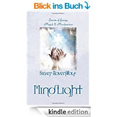 MindLight: Secrets of Energy, Magick & Manifestation: Secrets of Energy, Magick and Manifestation