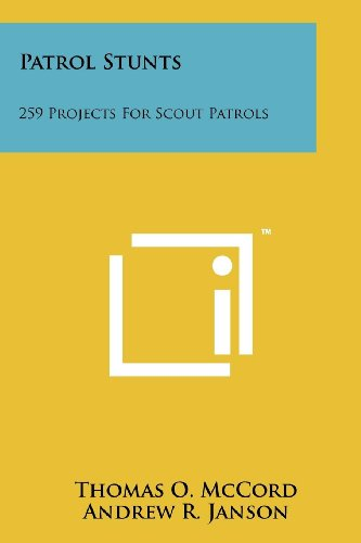 Patrol Stunts: 259 Projects for Scout Patrols