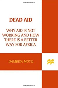 "Cover of ""Dead Aid: Why Aid Is Not Workin..."