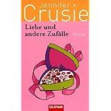 """Liebe und andere Zuf�lle: Romanvon """"Jennifer Crusie"""""""