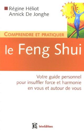 Comprendre et pratiquer le Feng Shui : Votre guide personnel