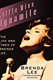 Robert K. Oermann Little Miss Dynamite: The Life and Times of Brenda Lee