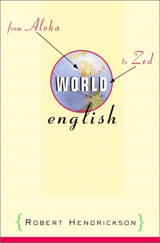World English: From Aloha to Zed, Robert Hendrickson