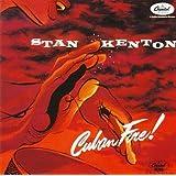 Cuban Fire! ~ Stan Kenton