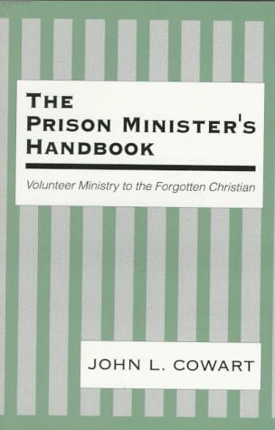 The Prison Minister's Handbook: Volunteer Ministry to the Forgotten Christian