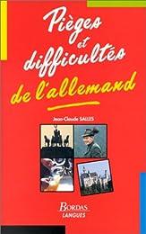 PIEGES ET DIFFICULTES ALLEMAND (Ancienne Edition)