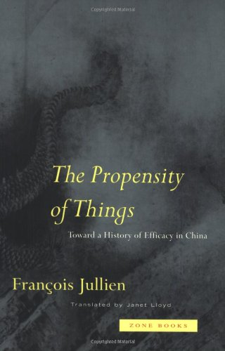 The Propensity of Things: Toward a History of Efficacy in China