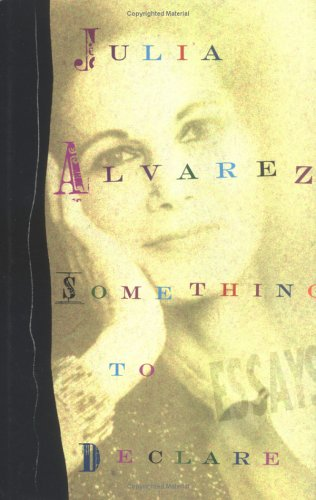 Something to Declare: Essays, Julia Alvarez