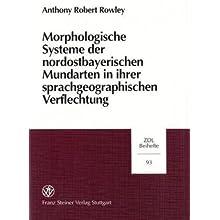 Morphologische Systeme der nordostbayerischen Mundarten in ihrer sprachgeographischen Verflechtung (Zeitschrift...