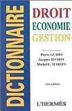 echange, troc Guiho Bishof - Dictionnaire: Droit, science politique, économie, gestion, comptabilité, fiscalité
