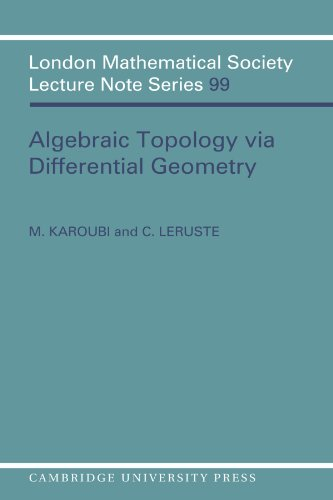 Algebraic Topology via Differential Geometry (London Mathematical Society Lecture Note Series)