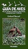 Guia de aves / Bird Guide: Picos, Buhos, Rapaces, Palomas, Gallinaceas Y Otros (Ciencias Del Hombre Y De La Naturaleza) (Spanish Edition)