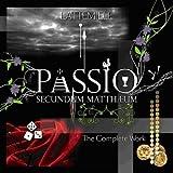 Passio Secundum Mattheum - The Complete Work