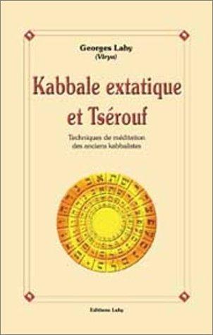 Kabbale extatique et Tsérouf (French Edition)