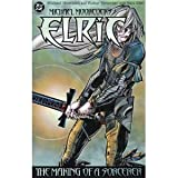 Elric the Making of a Sorcerer Volume 2
