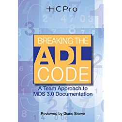 Breaking the ADL Code: A Team Approach to MDS 3.0 Documentation