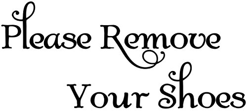 Please Remove Your Shoes - Vinyl Decal Sticker Home House Door Sign - 8