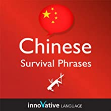 Learn Chinese - Survival Phrases Chinese, Volume 1: Lessons 1-30 (       UNABRIDGED) by Innovative Language Learning Narrated by Michael Armstrong