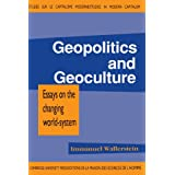 Geopolitics and Geoculture: Essays on the Changing World-System (Studies in Modern Capitalism) ~ Immanuel Maurice...