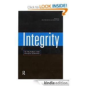 Integrity in the Public and Private Domains Alan Montefiore, David Vines