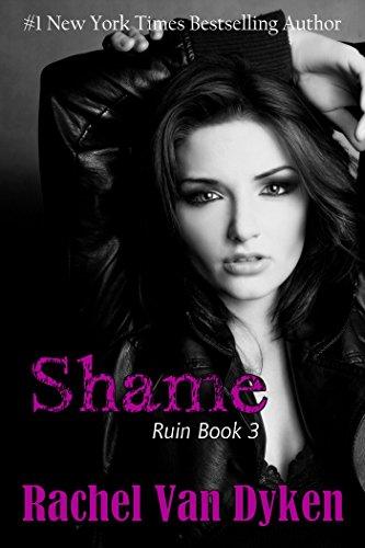 Rachel Van Dyken - Shame (Ruin Series Book 3)