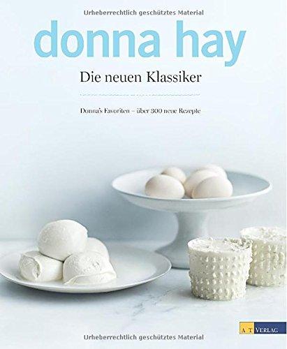Die neuen Klassiker: Donnas Favoriten - über 300 neue Rezepte