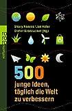500 junge Ideen, t�glich die Welt zu verbessern