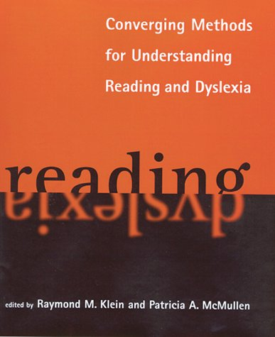 Converging Methods for Understanding Reading and Dyslexia (Language, Speech, and Communication)