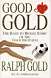 Good as Gold: The Rags to Riches Story of the Gold Brothers