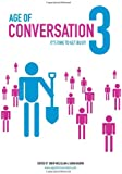 Age of Conversation 3: It's Time to Get Busy!