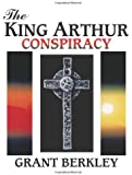 The King Arthur Conspiracy: Arthur, America, and the Comet